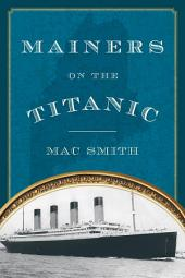 Mainers on the Titanic