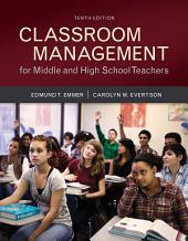 Classroom Management for Middle and High School Teachers: Edition 10