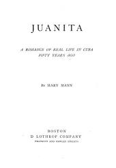 Juanita: A Romance of Real Life in Cuba Fifty Years Ago