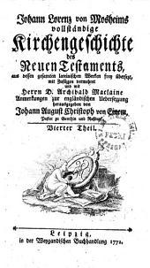 Johann Lorenz von Mosheims vollständige Kirchengeschichte des Neuen Testaments: Vierter Theil, Band 4