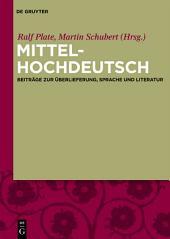 Mittelhochdeutsch: Beiträge zur Überlieferung, Sprache und Literatur