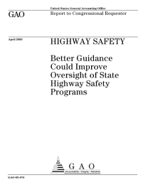 Highway safety better guidance could improve oversight of state highway safety programs : report to Congressional requesters