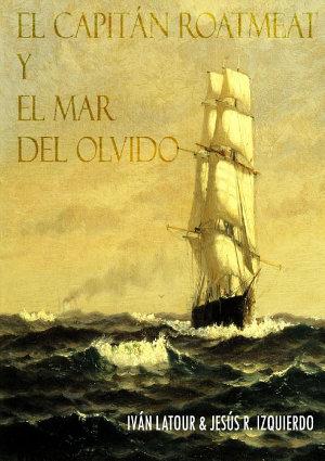 EL CAPITÁN ROATMEAT Y EL MAR DEL OLVIDO