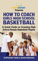 How to Coach Girls' High School Basketball