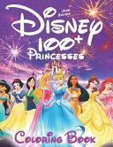 100  Disney Princesses Coloring Book  illustrated  PDF