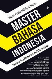 Master Bahasa Indonesia: Panduan Tata Bahasa Indonesia Terlengkap