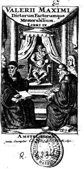 Valerii Maximi Dictorum factorumque memorabilium libri IX.
