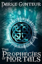 The Prophecies of Mortals