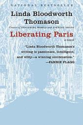 Liberating Paris: A Novel