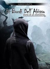 Ai Bordi Dell'Abisso