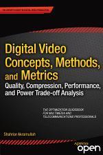 Digital Video Concepts, Methods, and Metrics