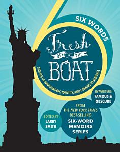 SIX WORDS FRESH OFF THE BOAT Book