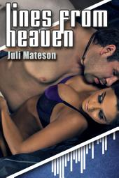 Lines from Heaven Part 1 : Erotica Sex: (Adults Only Erotica)