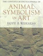 The Continuum Encyclopedia of Animal Symbolism in Art