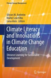 Climate Literacy and Innovations in Climate Change Education: Distance Learning for Sustainable Development