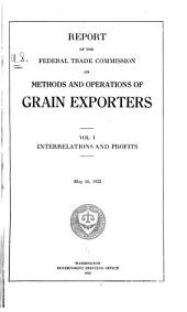 Report of the Federal Trade Commission on Methods and Operations of Grain Exporters: Volume 1