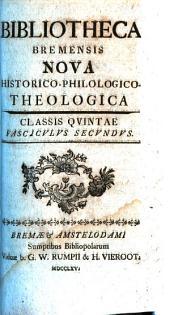 Bibliotheca Bremensis Nova Historico - Philologico - Theologica: Part 2