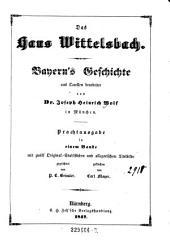 Das Haus Wittelsbach. Bayern's Geschichte aus Quellen bearb. von --- in München. Prachtausgabe in einem Bande (etc.)
