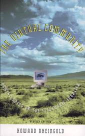 The Virtual Community: Homesteading on the Electronic Frontier, Edition 2