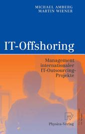 IT-Offshoring: Management internationaler IT-Outsourcing-Projekte