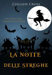 La notte delle streghe: Un giallo delle streghe di Westwick