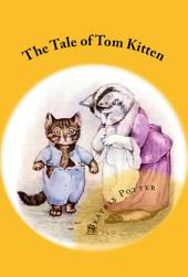 The Tale of Tom Kitten: [Illustrated Edition]
