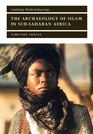 The Archaeology of Islam in Sub Saharan Africa PDF