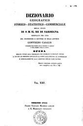 Dizionario geografico storico-statistico-commerciale degli Stati di S. M. il Re di Sardegna compilato per cura del professore Goffredo Casalis: Volume 25