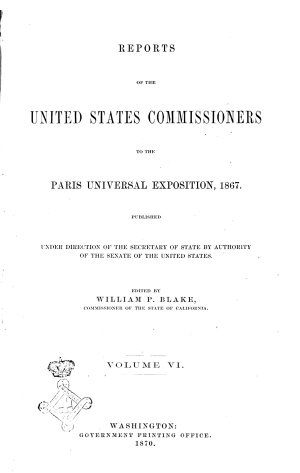 Reports of the United States Commissioners to the Paris Universal Exposition  1867 Published Under Direction of the Secretary of State by Authorty of the Senate of the United States