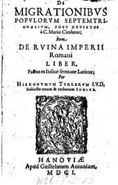 De migrationibus populorum septentrionalium post devictos a Mario Cimbros et de ruina Imperii Romani liber
