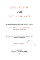 Jesus Christ: God. God and Man : Conferences Delivered at Notre Dame in Paris