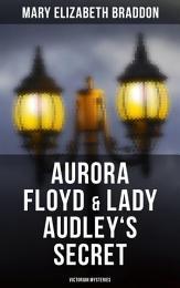 Aurora Floyd & Lady Audley's Secret (Victorian Mysteries)
