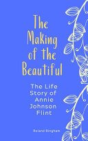 Download The Making of The Beautiful   The Life Story of Annie Johnson Flint Book
