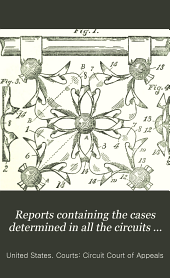 Reports Containing the Cases Determined in All the Circuits from the Organization of the Courts: Fully Reported with Numerous Annotations ..., Volume 105
