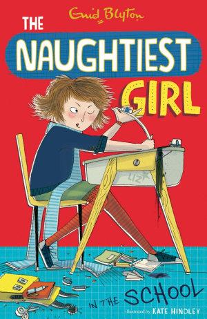 The Naughtiest Girl  Naughtiest Girl In The School