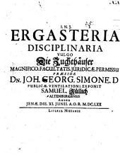 Ergasteria disciplinaria: Vulgo die Zuchthäuser