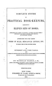 A complete system of practical bookkeeping: exemplified in eleven sets of books ...