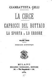 La Circe ; Capricci del bottaio ; La sporta ; e Lo errore: volume unico