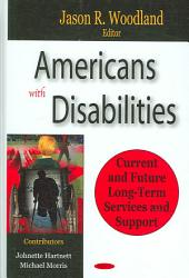 Americans with Disabilities: Current and Future Long Term Services and Supports