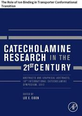 Catecholamine Research in the 21st Century: The Role of Ion Binding in Transporter Conformational Transition