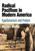 Radical Pacifism in Modern America PDF