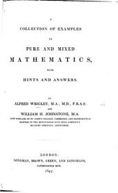 A collection of examples in pure and mixed Mathematics, with hints and answers