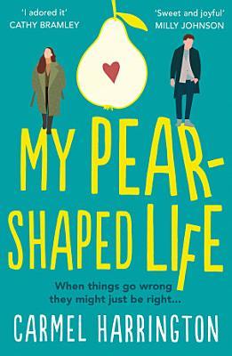 My Pear Shaped Life