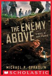 The Enemy Above: A Novel of World War II