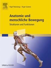 Anatomie und menschliche Bewegung: Strukturen und Funktionen
