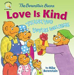 The Berenstain Bears Love Is Kind PDF