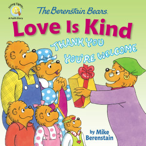 The Berenstain Bears Love Is Kind Book