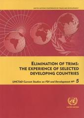 Elimination of TRIMs, the Experience of Selected Developing Countries