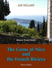 The Gems of Nice and the French Riviera: Klaava Travel Guide