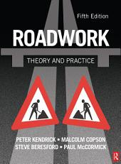 Roadwork: Theory and Practice: Edition 5